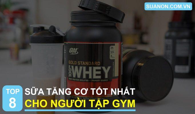 Top 8 loai sua tang co cho nguoi tap gym
