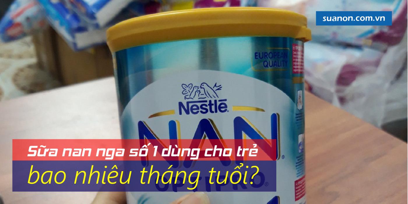 Sữa Nan Nga số 1 dùng cho trẻ bao nhiêu tháng tuổi và có lợi ích gì